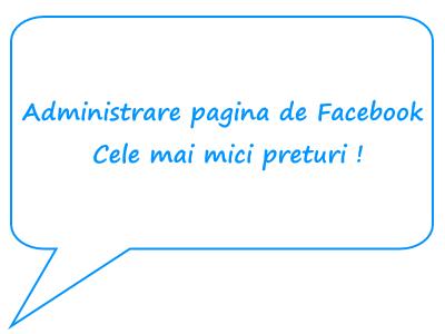 Administrare pagina de Facebook la cel mai mic pret !